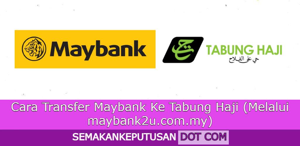 Cara Transfer Maybank Ke Tabung Haji (Melalui maybank2u.com.my)