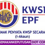 CARA SEMAK PENYATA KWSP SECARA ONLINE (i-Akaun)