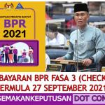 TARIKH BAYARAN BPR FASA 3 (CHECK STATUS BERMULA 27 SEPTEMBER 2021)